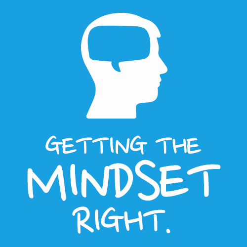 Getting the mindset right