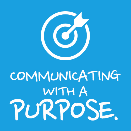 Communicating with a purpose